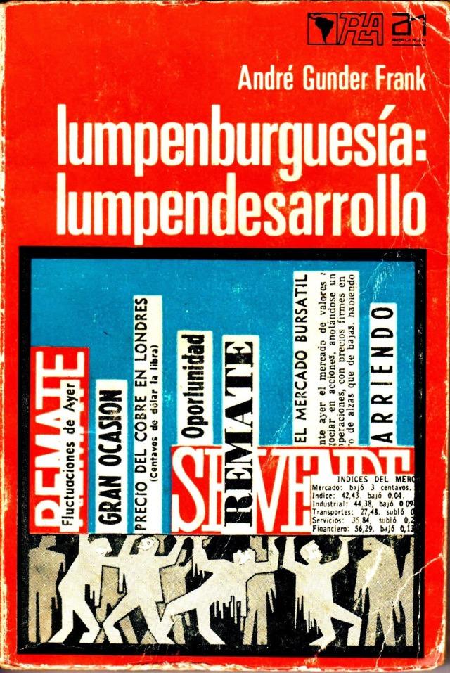 lumpenburguesc38da-lumpendesarrollo-andrc3a9gunderfrank-portada-1971